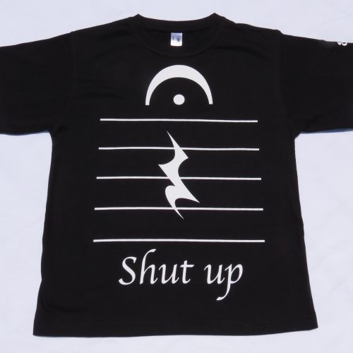 Shut up_music_ tshirt